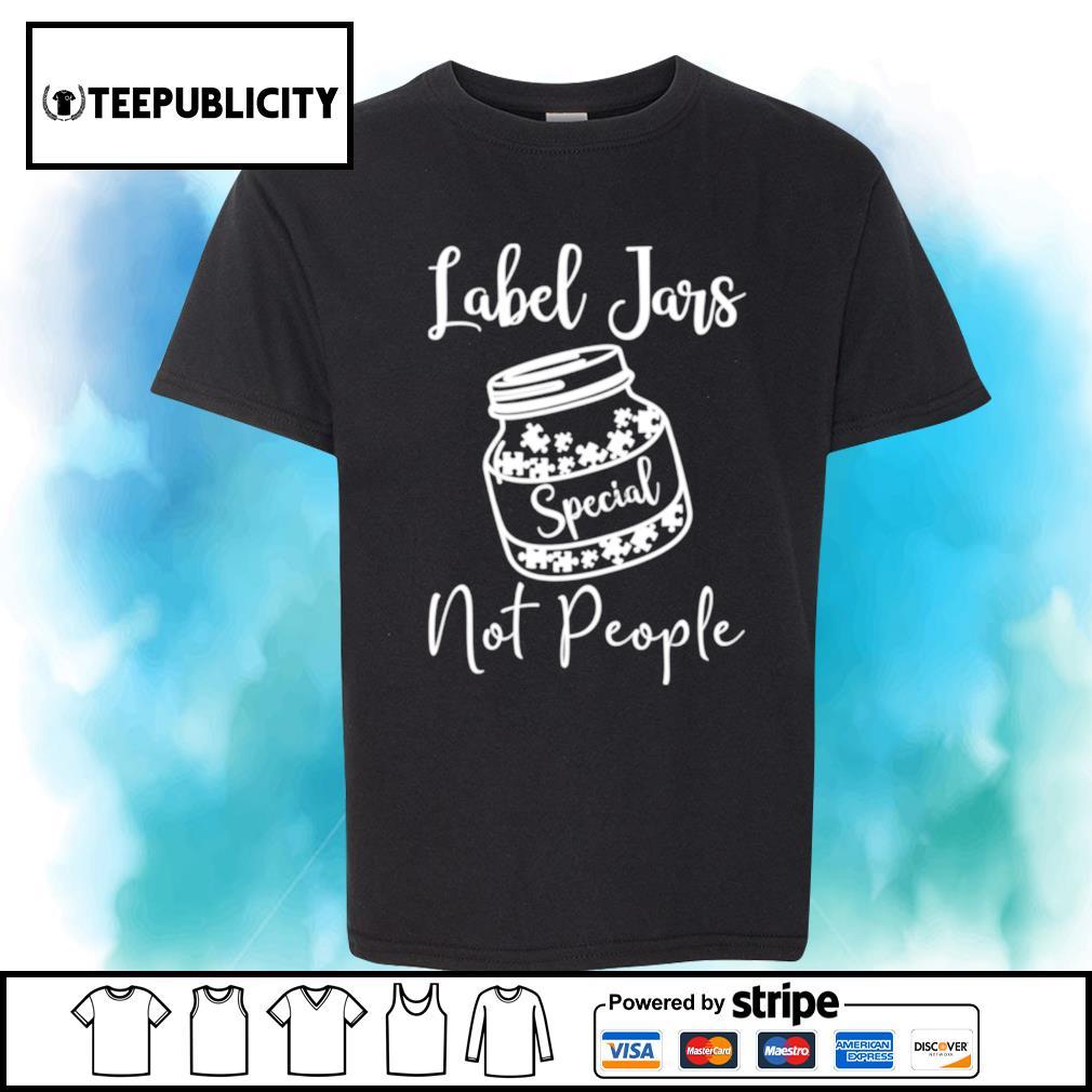 Autism Awareness Label jars special not people shirt
