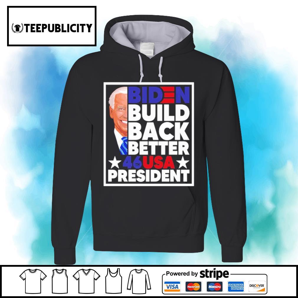 Biden build back better 46th USA president s hoodie