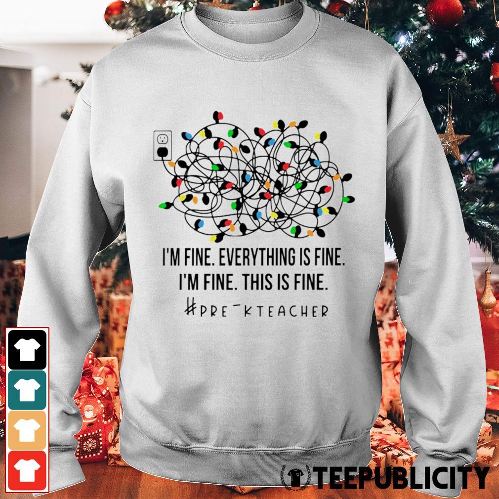 Christmas Lights I'm fine everything's fine I'm fine this is fine Pre-k Teacher s sweater