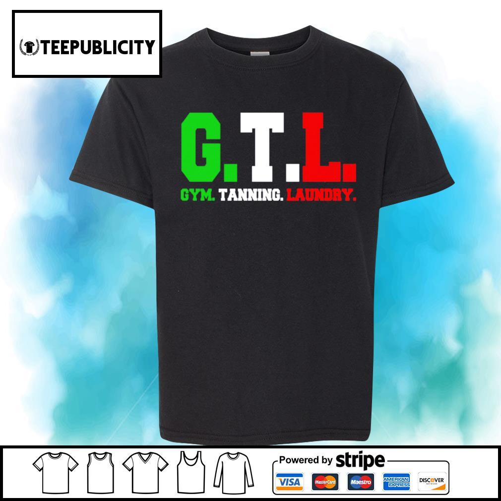GTL gym tanning laundry shirt