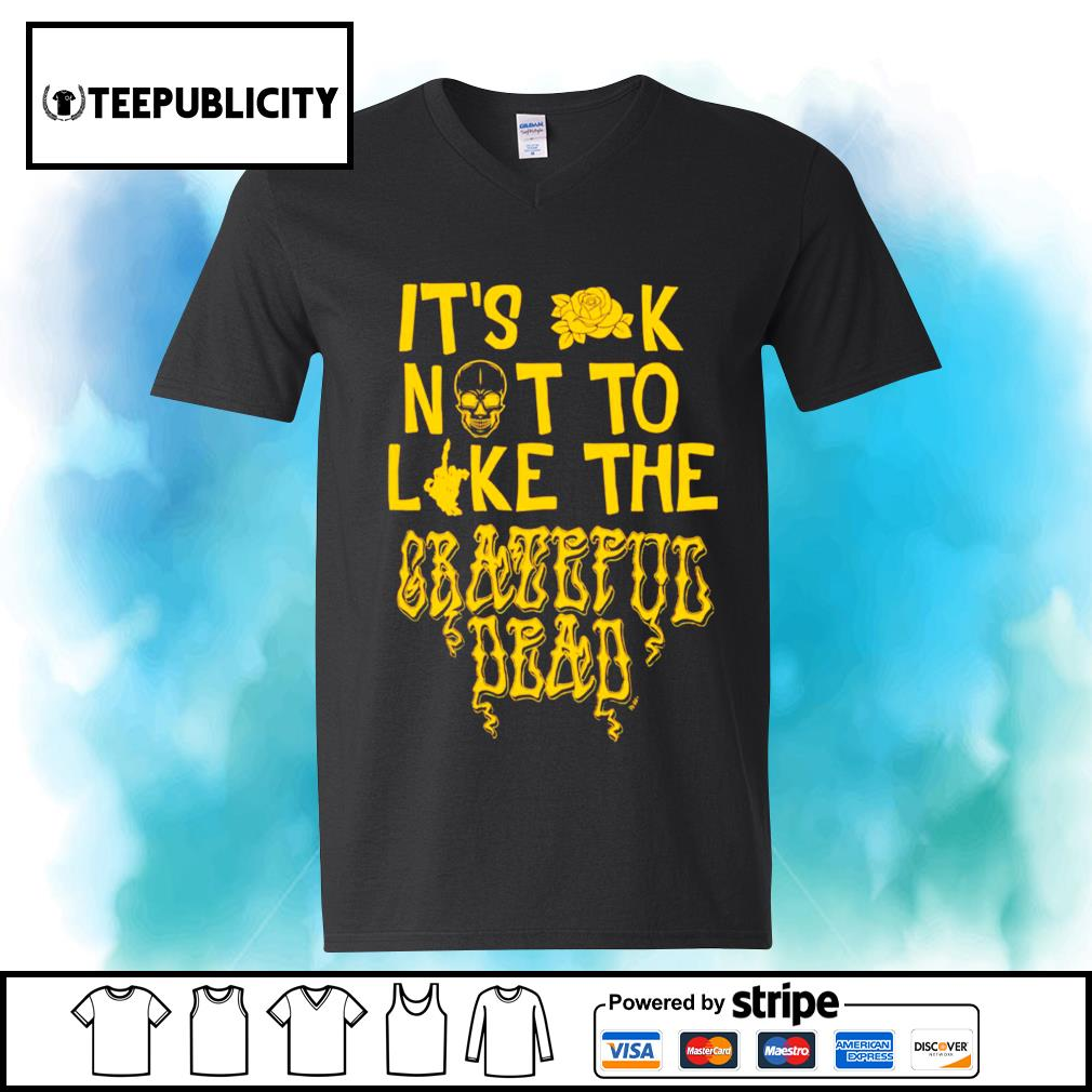 Skull it's ok not to like the Grateful Dead s youth-tee