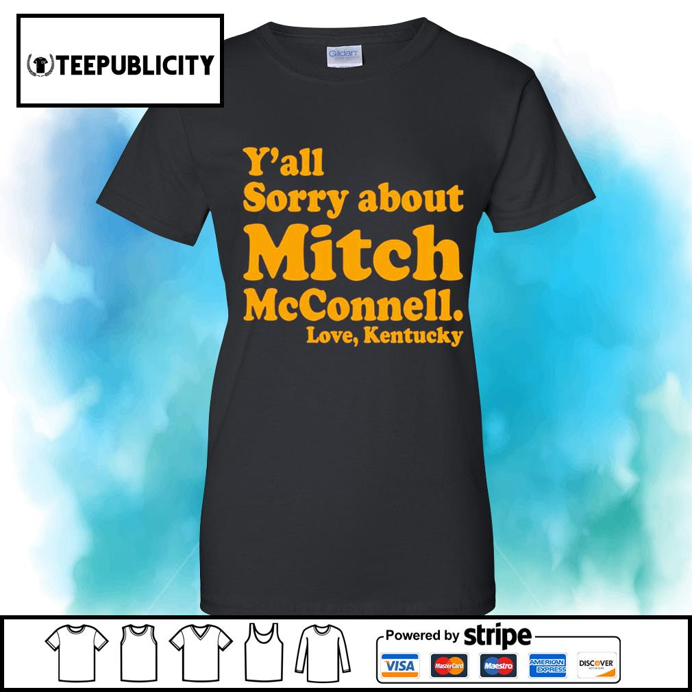 Y'all sorry about Mitch McConnell love Kentucky s v-neck-t-shirt