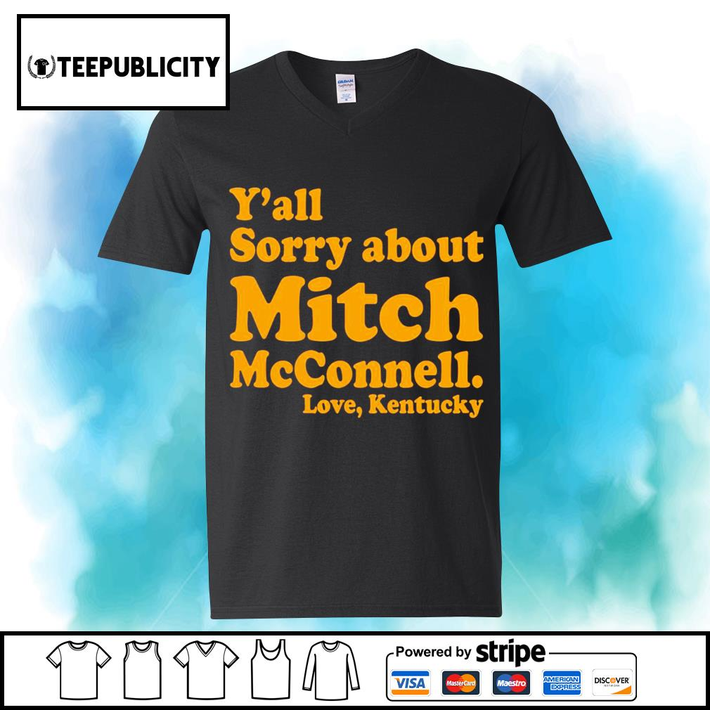 Y'all sorry about Mitch McConnell love Kentucky s youth-tee