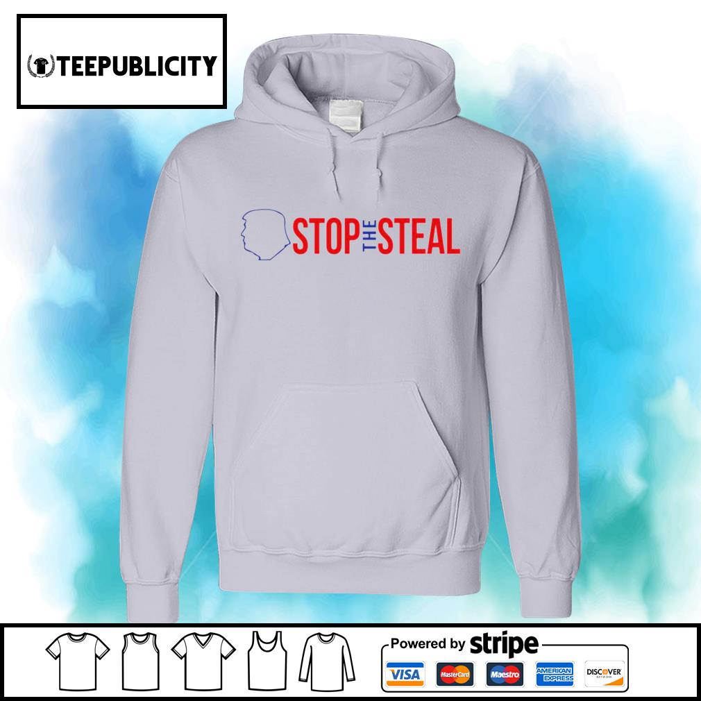 Donald Trump stop the steal s hoodie