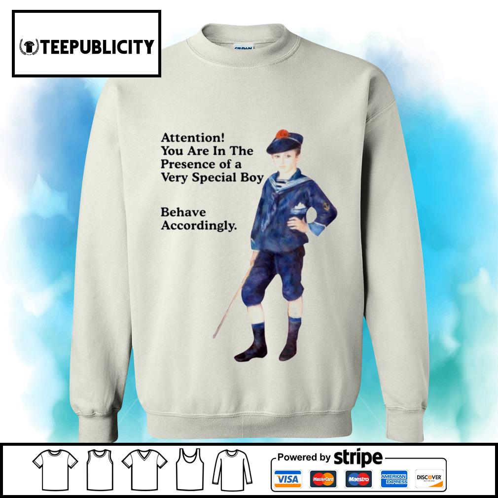Sailor boy attention you are in the presence of a very special boy behave accordingly s sweater