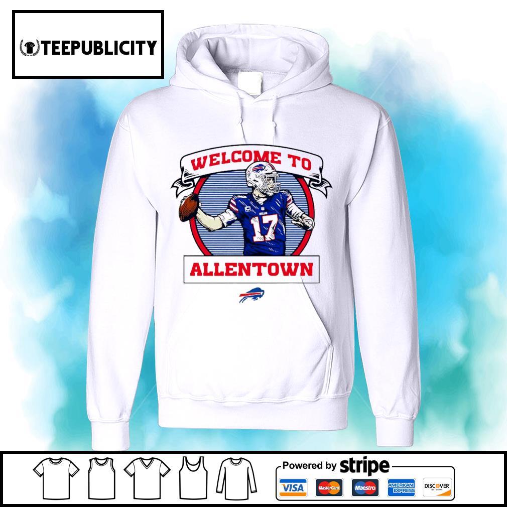 Buffalo Bills Josh Allen welcome to Allentown s hoodie