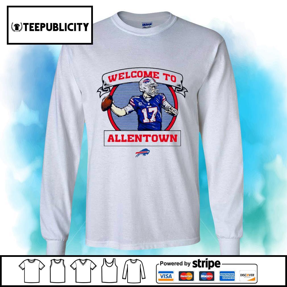 Buffalo Bills Josh Allen welcome to Allentown s longsleeve-tee