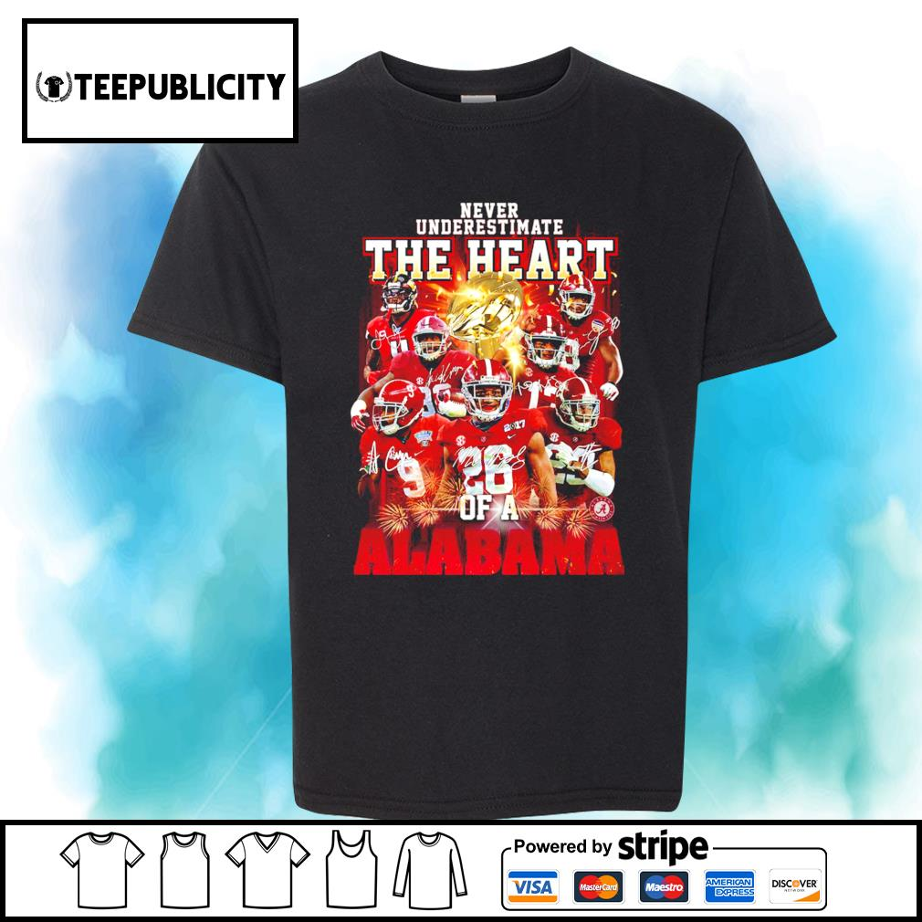 Never underestimate the heart of a Alabama Crimson Tide signatures 52 24 Ohio State shirt