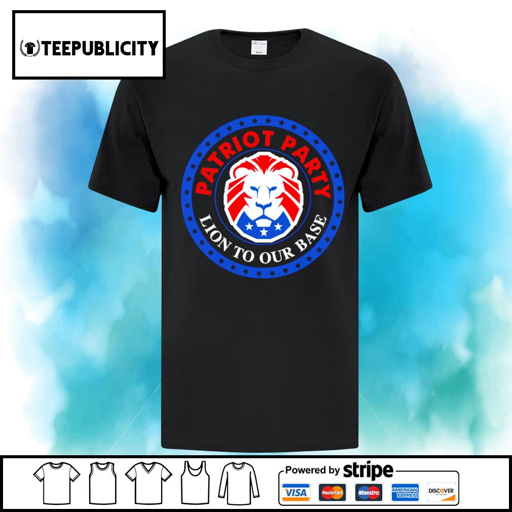 President Donald Trump American Patriot party Lion to our base s ladies-tee