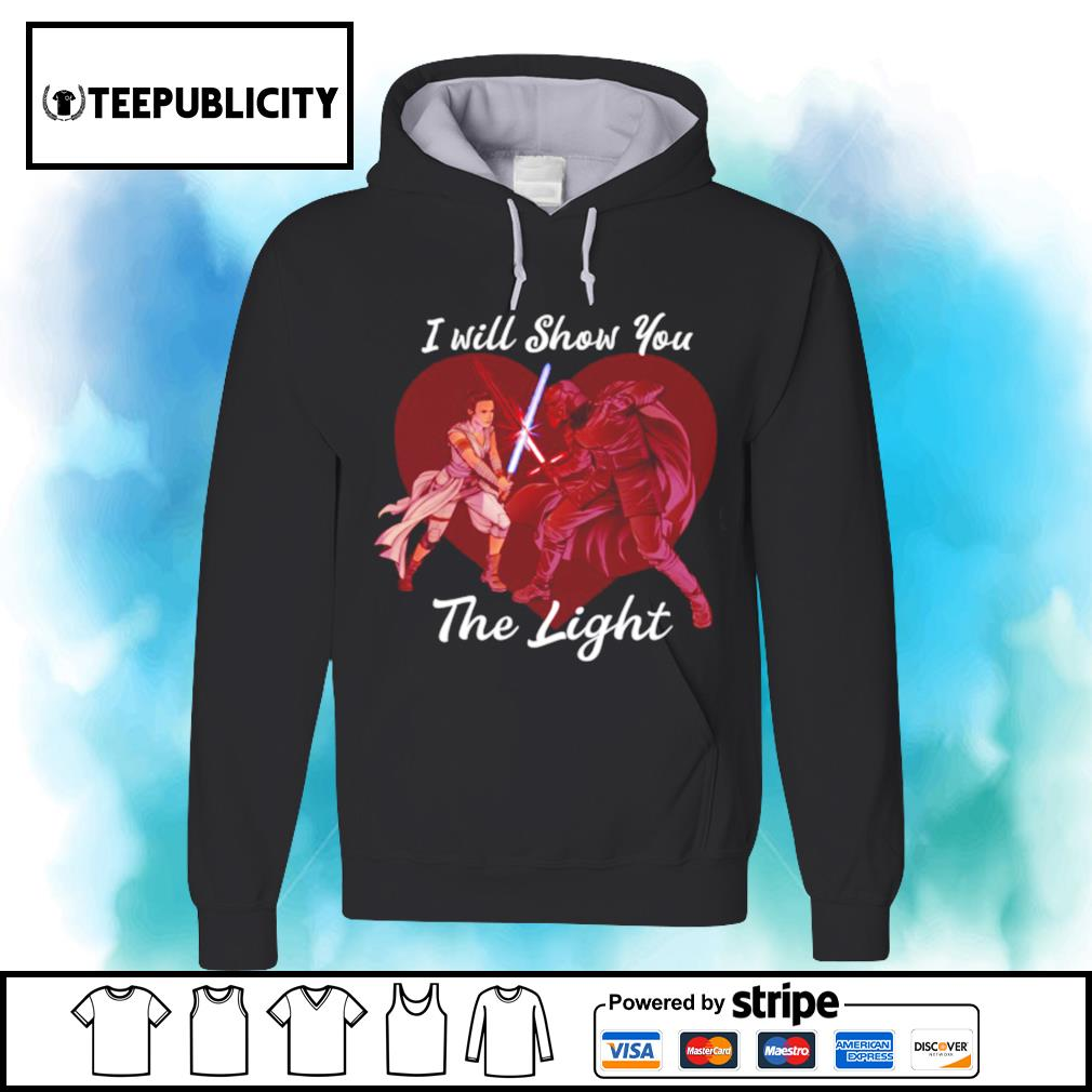 Star Wars Kylo Ren and Rey show you the light Valentine's Day s hoodie